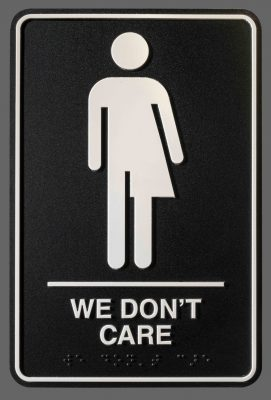 We Don't Care bathroom sign